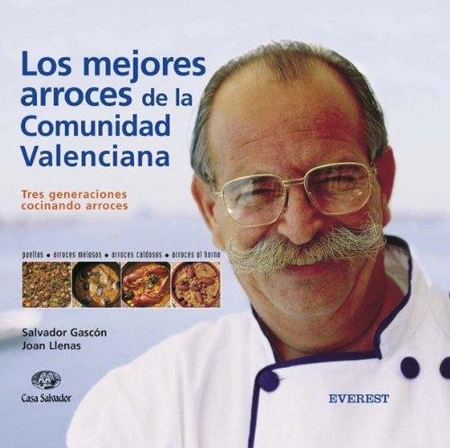 9788424184148: Los mejores arroces de la Comunidad Valenciana: Tres generaciones cocinando arroces. (Recetas pr�cticas)