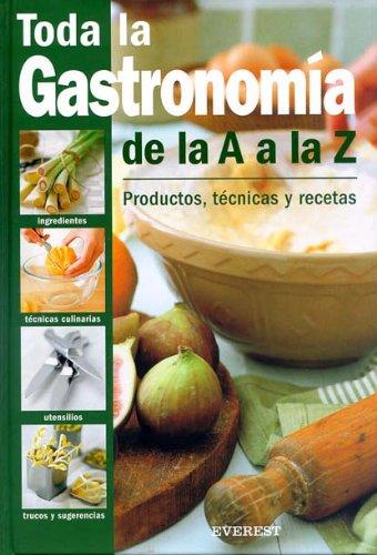 Toda la Gastronomia de la A a