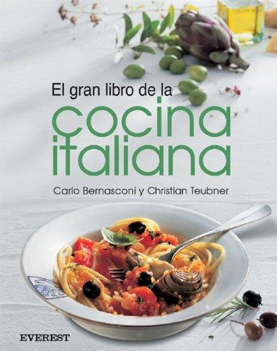 El Gran Libro de La Cocina Italiana (Spanish Edition) (8424184661) by Bernasconi, Carlo; Teubner, Christian