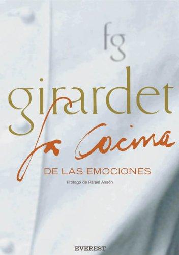 Girardet La Cocina de Las Emociones (Spanish