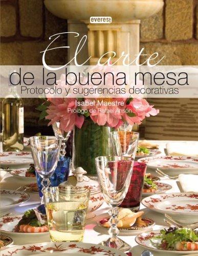 9788424184896: El arte de la buena mesa. Protocolo y sugerencias decorativas: Protocolo y sugerencias decorativas.