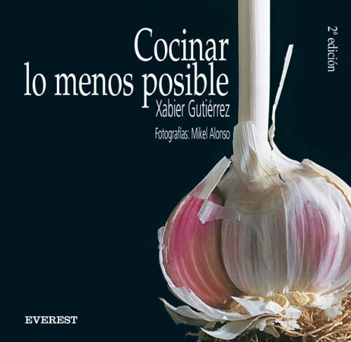 9788424185107: Cocinar Lo Menos Posible/ Cooking Less (Spanish Edition)