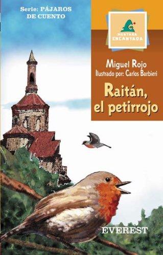 9788424185565: Raitán, el petirrojo (Montaña encantada / Pájaros de cuento)