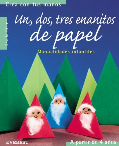 9788424186241: Un, dos, tres enanitos de papel: Manualidades infantiles. (Crea con tus manos) - 9788424186241