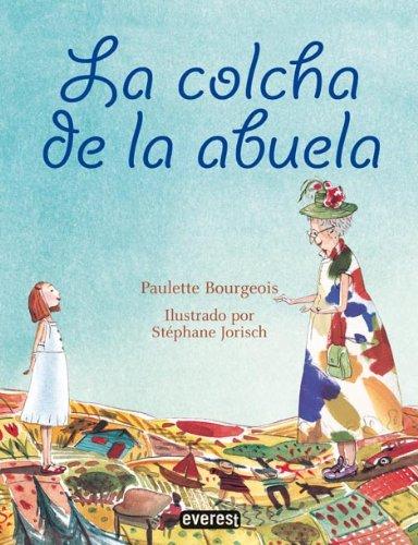 LA Colcha De LA Abuela / Grandma's Quilt (Spanish Edition) (8424186443) by Paulette Bourgeois