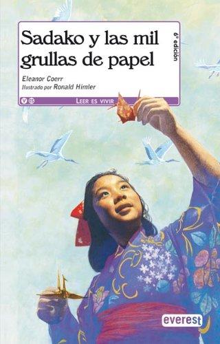 Sadako Y Las Mil Grullas De Papel (Montana Encantada) (Spanish Edition): Eleanor Coerr
