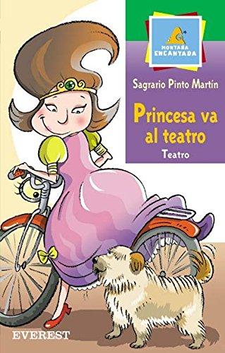 9788424187439: Princesa va al teatro (Montaña encantada / Teatro)