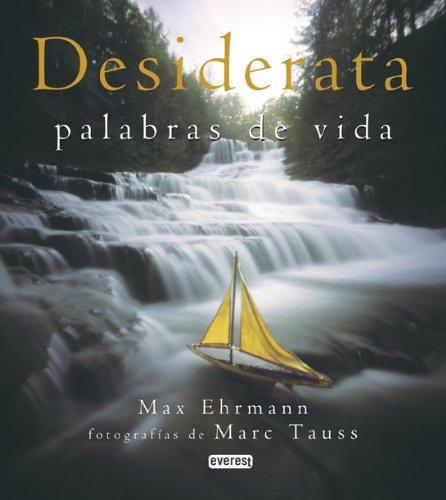 Desiderata: Palabras De Vida (Spanish Edition): Max Ehrmann, Marc