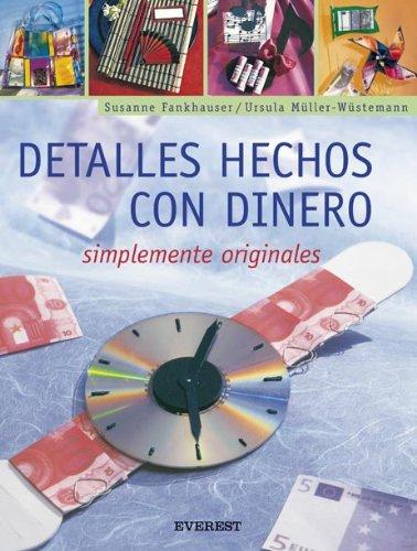 9788424187842: Detalles Hechos Con Dinero: Simplemente Originales (Spanish Edition)