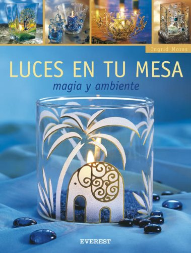 9788424187859: Luces en Tu Mesa: Magia y Ambiente (Spanish Edition)