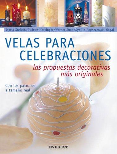 9788424187996: Velas Para Celebraciones: Las Propuestas Decorativas Mas Originales (English and Spanish Edition)