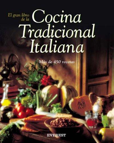 9788424188115: El gran libro de la Cocina Tradicional Italiana: Más de 450 recetas (Cocina internacional)