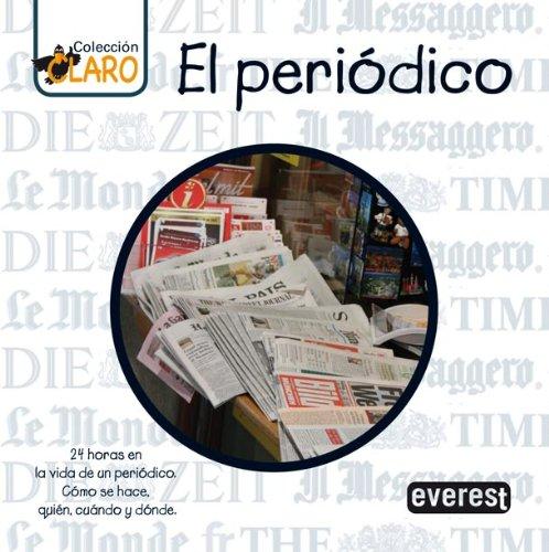 9788424190194: El periódico: 24 horas en la vida de un periódico. Cómo se hace, quién, cuándo y dónde (Colección ¡Claro!)
