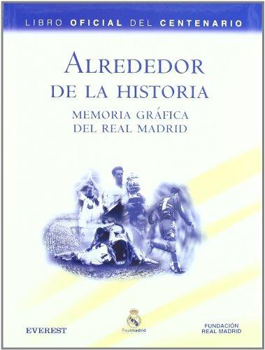 9788424192174: Alrededor de La Historia: Memoria Grafica del Real Madrid