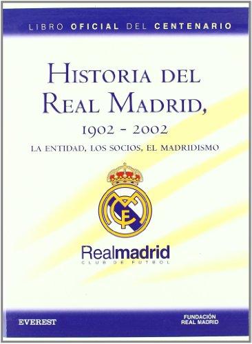 9788424192488: Historial del Real Madrid, 1902-2002. La Entidad, Los Socios, El Madridismo (Real Madrid / Libros de lectura)