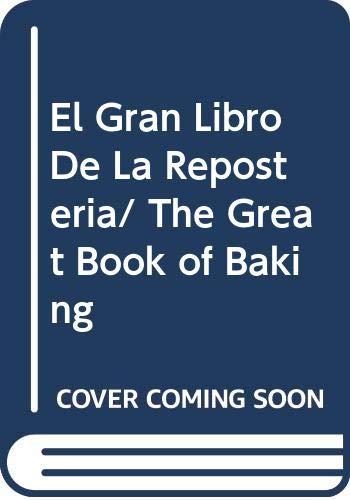 9788424194178: El Gran Libro De La Reposteria/ The Great Book of Baking (Spanish Edition)
