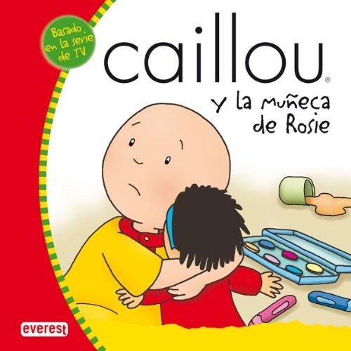 9788424196417: Caillou y la muñeca de Rosie (Mis cuentos de Caillou)
