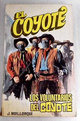 9788424201197: Los voluntarios del Coyote