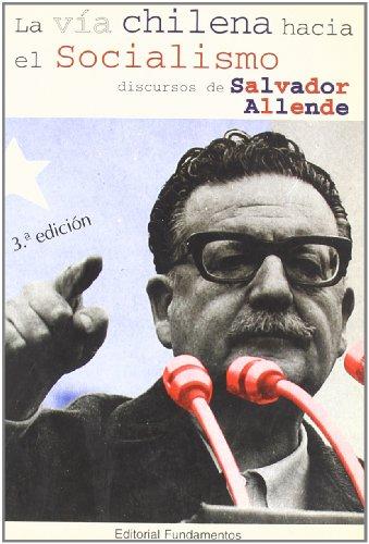 9788424500023: La vía chilena hacia el socialismo: Los discursos de Salvador Allende (Ciencia / Economía, política y sociología)