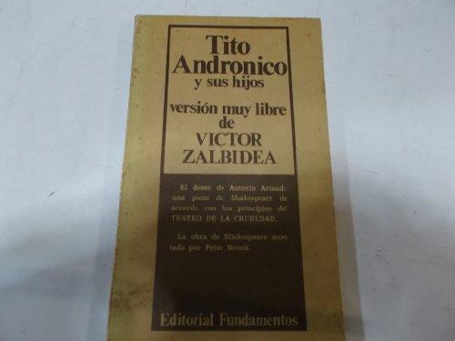 TITO ANDRONICO Y SUS HIJOS. Por un: Victor Zalbidea