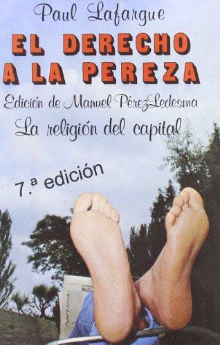 9788424501099: El derecho a la pereza: La religión del capital. La organización del trabajo (Ciencia / Economía, política y sociología)