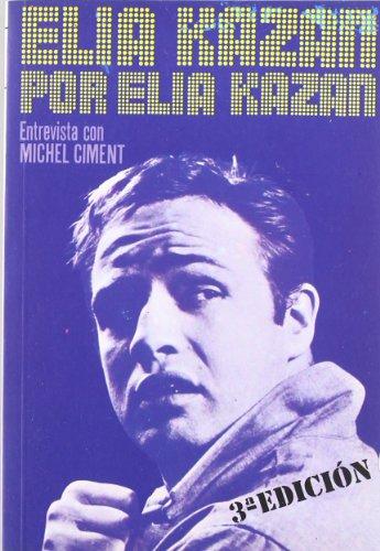 9788424501297: Elia Kazan por Elia Kazan (Arte / Cine)