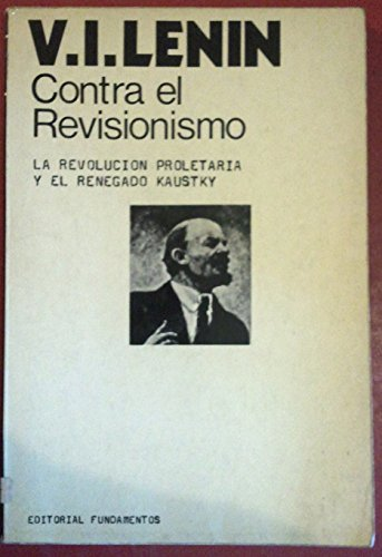 9788424501518: Contra el revisionismo: (la revolución proletaria y el renegado Kautsky)
