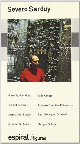 9788424501815: Severo Sarduy (Espiral ; 16 : Figuras) (Spanish Edition)