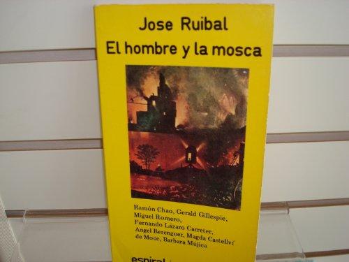 El hombre y la mosca (Teatro) (Spanish: Jose Ruibal .