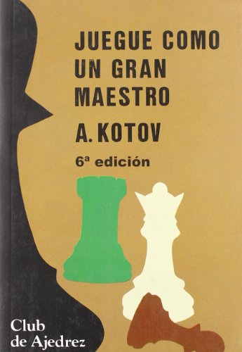 JUEGUE COMO UN GRAN MAESTRO.: KOTOV, ALEXANDER