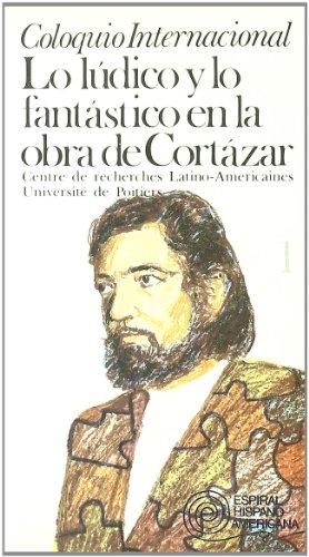 9788424504502: Lo lúdico y lo fantástico en la obra de Julio Cortázar: 5