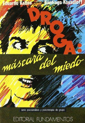 Droga Mascara Del Miedo,: Kalina Eduardo