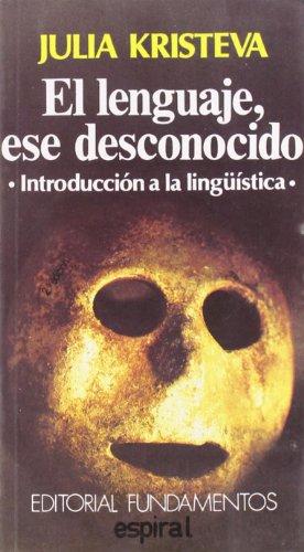 9788424504984: El lenguaje, ese desconocido: Introducción a la lingüística (Espiral / Ensayo)