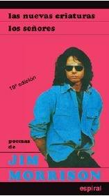 9788424505110: Poemas I de Jim Morrison: Las nuevas criaturas. Los señores (Espiral/Canciones)