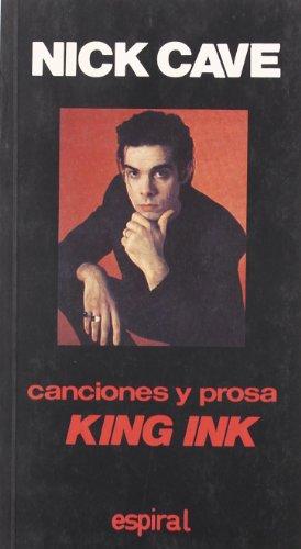Canciones y prosa King Ink (Paperback): Nick Cave