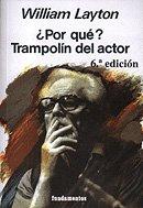 9788424505660: ¿Por qué? Trampolín del actor (edición revisada): 108 (Arte / Teoria teatral)