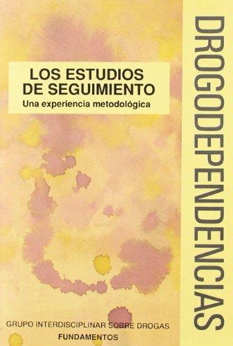 9788424505998: Drogodependencias: estudios de seguimiento -experiencia metodologica