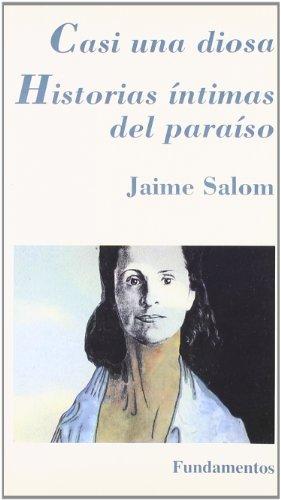 9788424506438: Casi una diosa. Historias íntimas del paraíso (Espiral / Teatro)