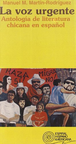 La voz urgente: Antologia de literatura chicana: Manuel Maria Martin