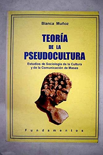9788424507138: Teoría de la pseudocultura: Estudios de sociología de la cultura y de la comunicación de masas (Ciencia / Economía, política y sociología)