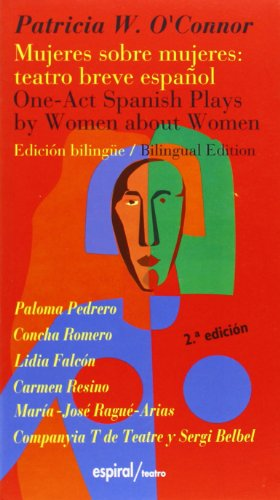 9788424507916: Mujeres sobre mujeres, teatro breve español = One-act spanish plays by women about women (Espiral) (Spanish Edition)