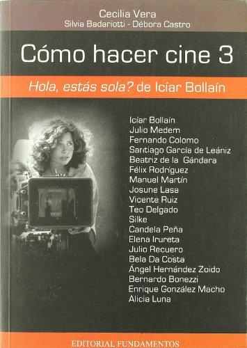 Cómo hacer cine: ¿Hola, estás sola? (No: Bollaín, Icíar [Madrid