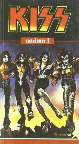 9788424509460: Canciones I de Kiss: 266 (Espiral / Canciones)