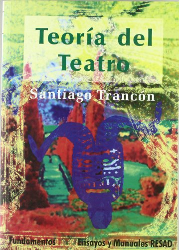 9788424510626: Teoría del teatro: Bases para el análisis de la obra dramática (Arte / Teoria teatral)