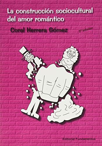 LA CONSTRUCCIÓN SOCIOCULTURAL DEL AMOR ROMÁNTICO: HERRERA GOMEZ, CORAL