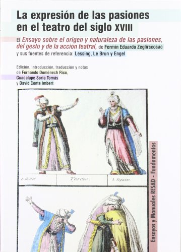 9788424512545: La expresión de las pasiones en el teatro del siglo XVIII