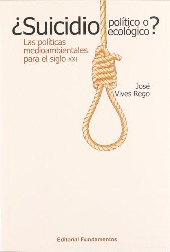 9788424512552: ¿Suicidio político o suicidio ecológico?: Las políticas medioambientales para el siglo XXI (Ciencia / Economía, política y sociología)