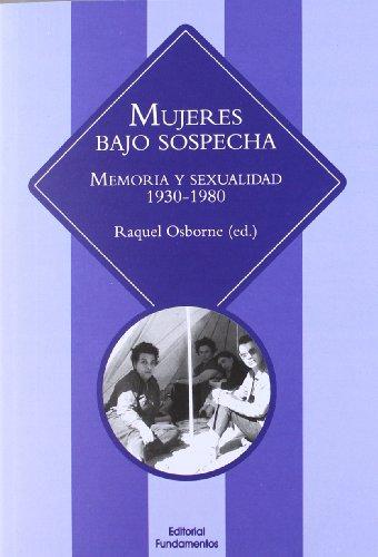 9788424512606: Mujeres Bajo Sospecha. Memoria Y Sexualidad. 1930-1980 (Ciencia / Género)