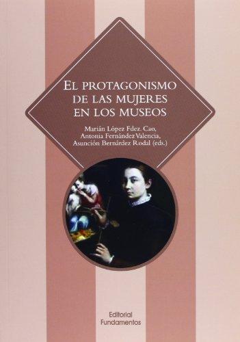 9788424512682: El Protagonismo De Las Mujeres En Los Museos (Ciencia/Género)