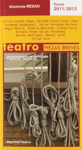 9788424512705: Piezas breves, alumnos RESAD cursos 2011/2012 (Espiral / Teatro)